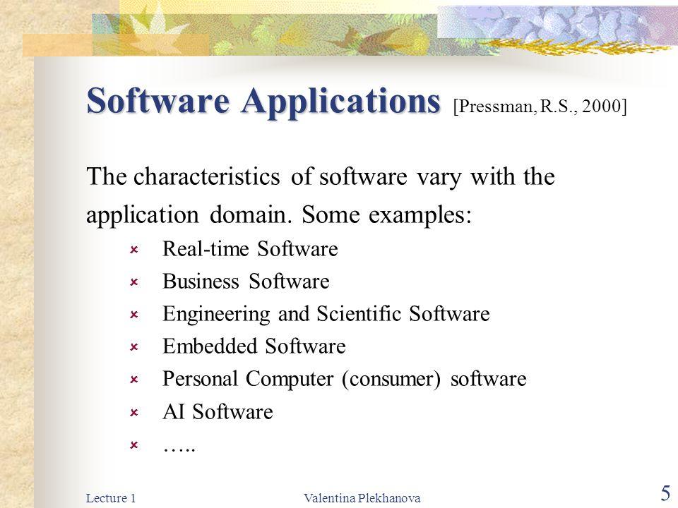 Software Applications [Pressman, R.S., 2000]